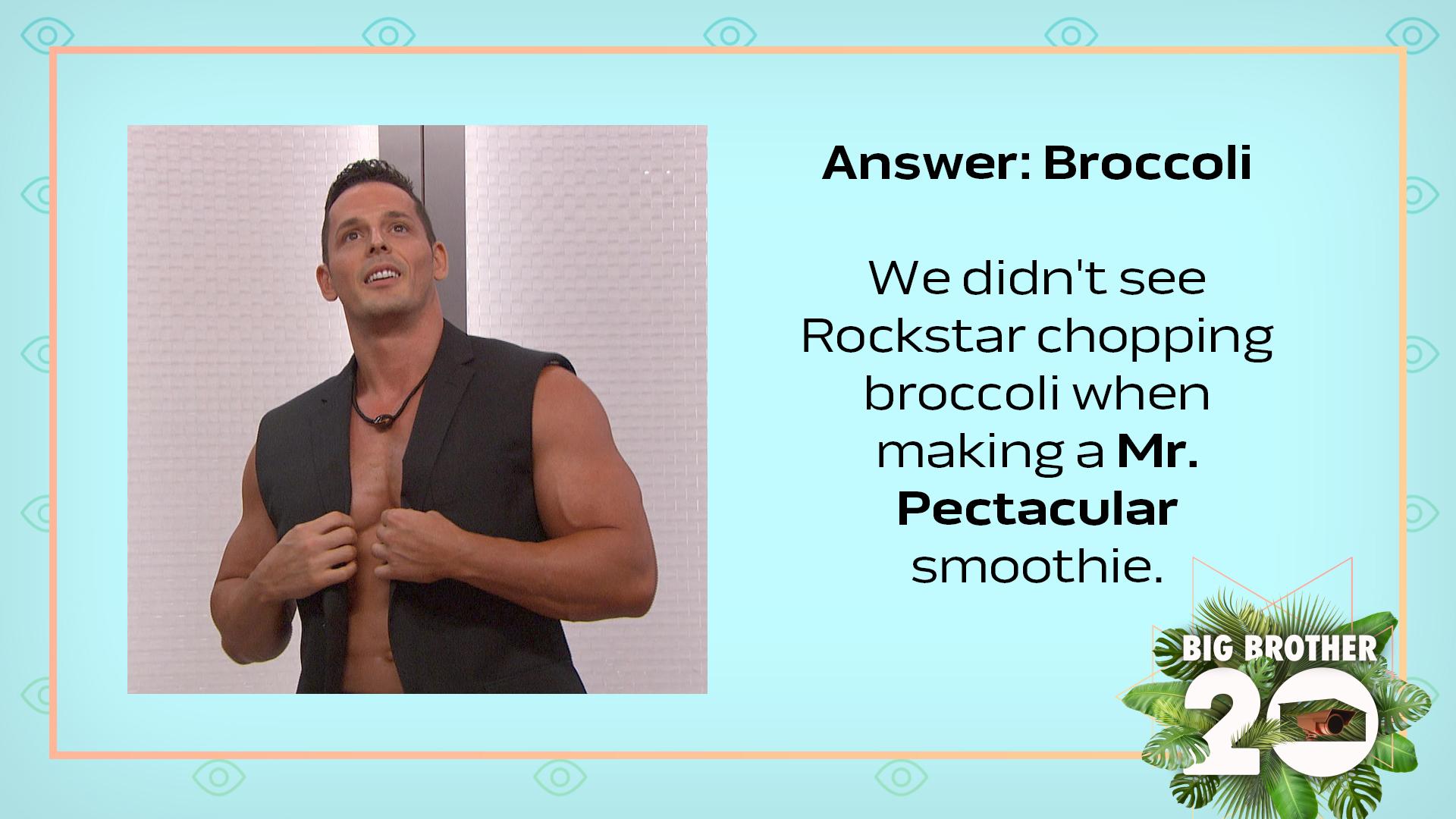 Answer: Broccoli