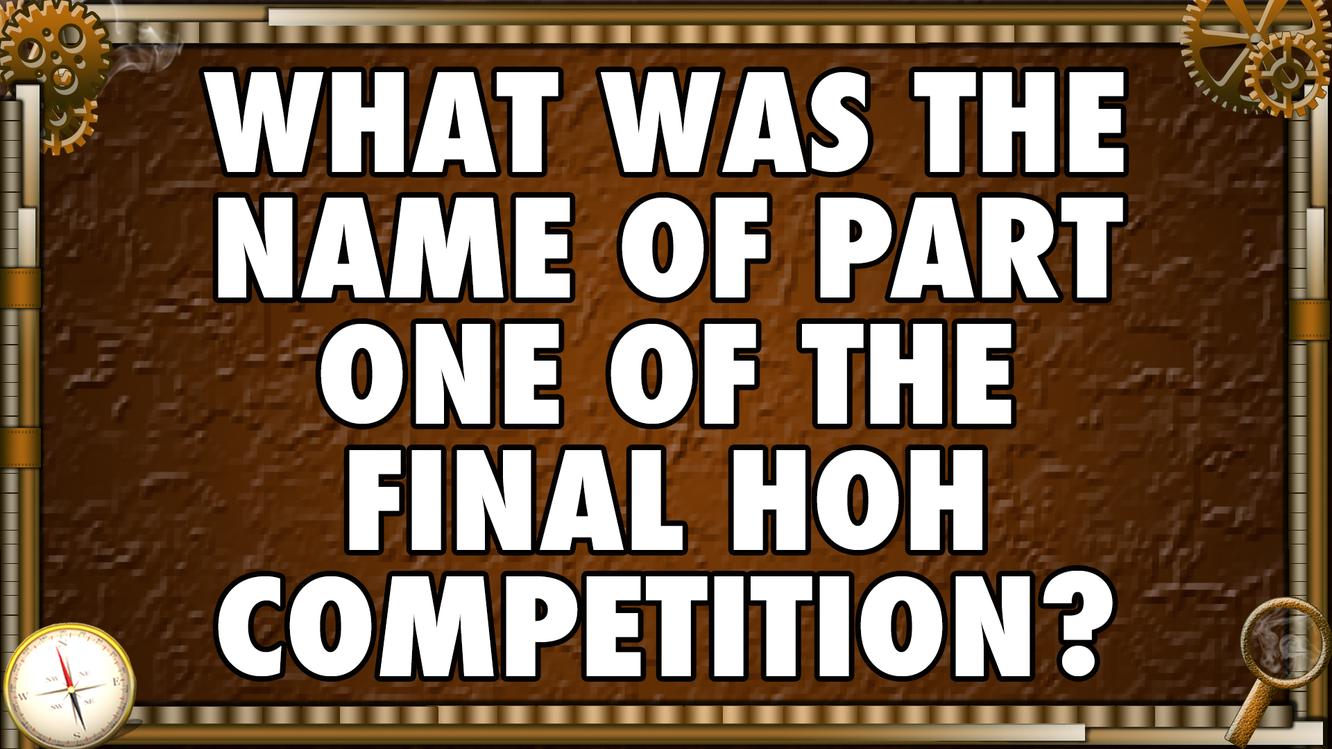 What was the name of part one of the final HOH competition?