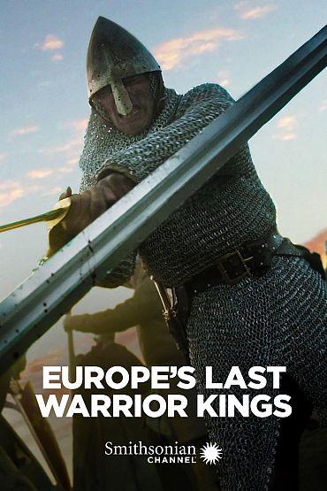 Europe's Last Warrior Kings